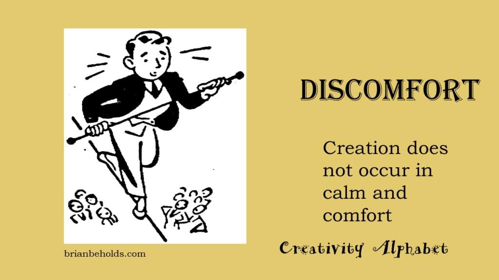 Discomfort, Creativity Alphabet