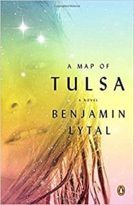 A Map of Tulsa, Benjamin Lytal (2013)