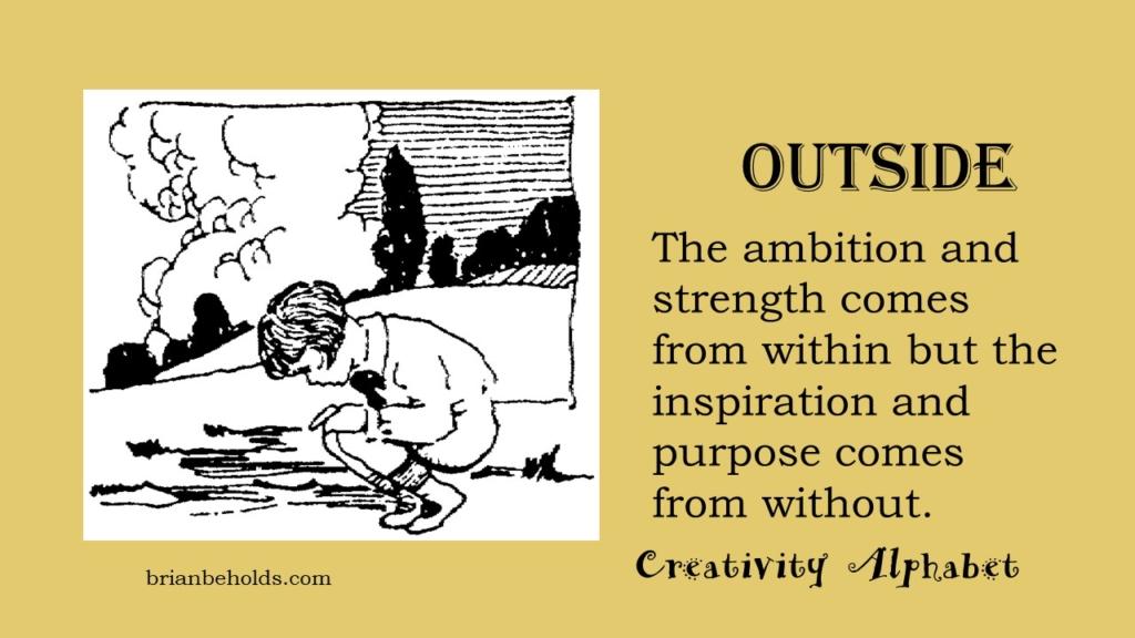 Outside, Creativity Alphabet