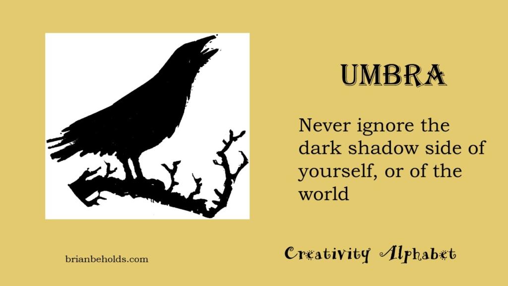 Umbra, Creativity Alphabet