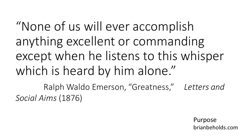 """Emerson Quote """"listens to the whisper which is heard by him alone"""""""